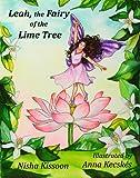 Leah - the Fairy of the Lime Tree, Nisha Kisson, 190431239X