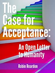 The Case for Acceptance: An Open Letter to Humanity (English Edition)