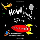 How Much Space Is There in Space?, Nicholas Skidmore, 149926450X