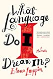 What Language Do I Dream In?: A Memoir