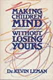 Making Children Mind Without Losing Yours by Kevin Leman (1983-09-06)