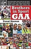 Brothers in Sport - GAA, Donal Keenan, 1856356957