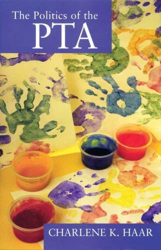The Politics of the PTA (New Studies in Social Policy)