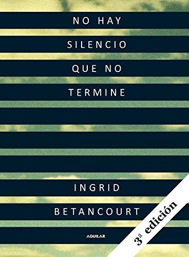 No hay silencio que no termine (Spanish Edition)