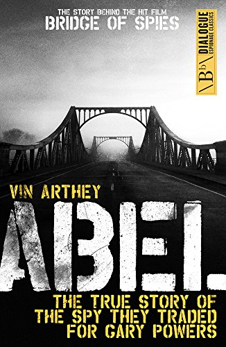 Abel: The True Story of the Spy They Traded for Gary Powers (Dialogue Espionage Classics) (Cars Moscow Race)