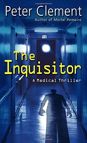 The Inquisitor: A Medical Thriller (Dr. Earl Garnet)