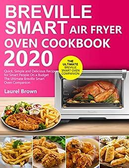 Amazon Com Breville Smart Air Fryer Oven Cookbook 2020