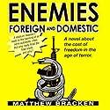 Enemies Foreign and Domestic Hörbuch von Matthew Bracken Gesprochen von: Mike Kemp