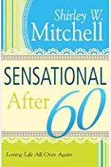 Sensational After 60: Loving Life All Over Again Paperback