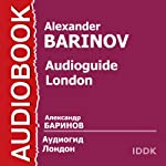 Audioguide: London [Russian Edition] | Alexander Barinov