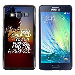 Be Good Phone Accessory // Dura Cáscara cubierta Protectora Caso Carcasa Funda de Protección para Samsung Galaxy A3 SM-A300 // BIBLE God Created You On Purpose And For A Purpose