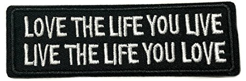 LOVE THE LIFE YOU LIVE LIVE THE LIFE YOU LOVE Patch Funny Saying Text Words Logo Humor Theme Series Embroidered Sew/Iron on Badge DIY Appliques ()