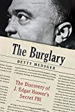The Burglary: The Discovery of J. Edgar Hoover's Secret FBI