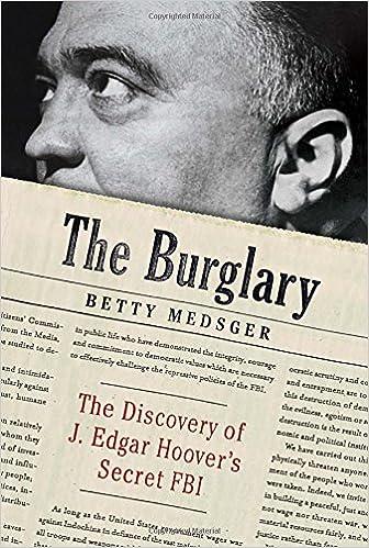 The Burglary: The Discovery of J  Edgar Hoover's Secret FBI