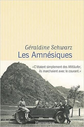Les Amnésiques (2017) - Géraldine Schwarz