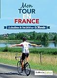 mon tour en france le feuilleton de l ?t? sur le monde french edition