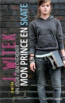 Un jour j'irai chercher mon prince en skate par Witek