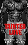 img - for Tainted Love (Sinful Souls MC) (Volume 3) book / textbook / text book