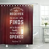 TOMPOP Shower Curtain Bible Quote From Matthew Everyone Who Asks Will Receives Seeks Finds Knocks the Door Be Opened for Use As Waterproof Polyester Fabric 72 x 72 Inches Set with Hooks