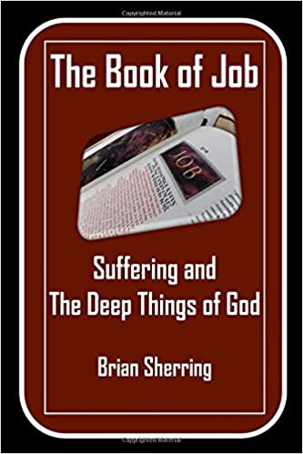 The Book of Job: Suffering and The Deep Things of God