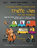 Traffic Jam: Legally reproducible orchestra parts for elementary ensemble with free online mp3 accompaniment track