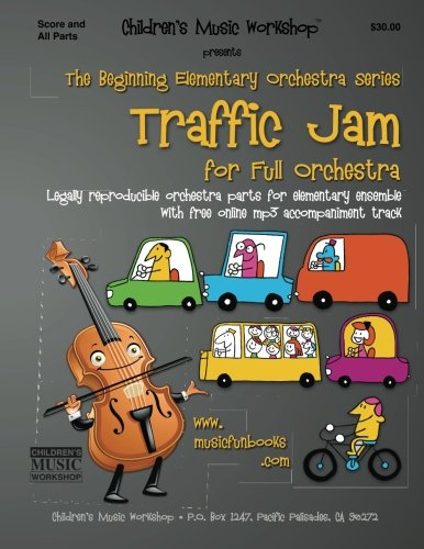 (Traffic Jam: Legally reproducible orchestra parts for elementary ensemble with free online mp3 accompaniment)