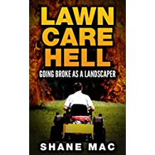 Lawn Care Hell: Going Broke as a Landscaper