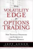 img - for The Volatility Edge in Options Trading: New Technical Strategies for Investing in Unstable Markets (paperback) by Jeff Augen (2008-01-27) book / textbook / text book