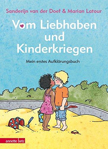 Vom Liebhaben und Kinderkriegen: Mein erstes Aufklärungsbuch Gebundenes Buch – 11. Februar 2015 Sanderijn van der Doef Marian Latour 3219115829 empfohlenes Alter: ab 4 Jahre