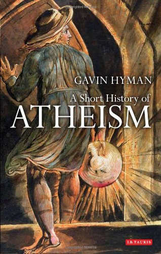 A Short History of Atheism (I.B.Tauris Short Histories)