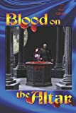 Blood on the Altar, Bud Gilham, 1434374122