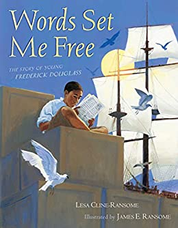 Words Set Me Free: The Story of Young Frederick Douglass by [Cline-Ransome, Lesa]