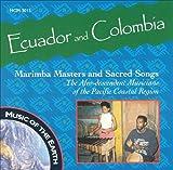 : Ecuador & Colombia: Marimba Masters Sacred Songs