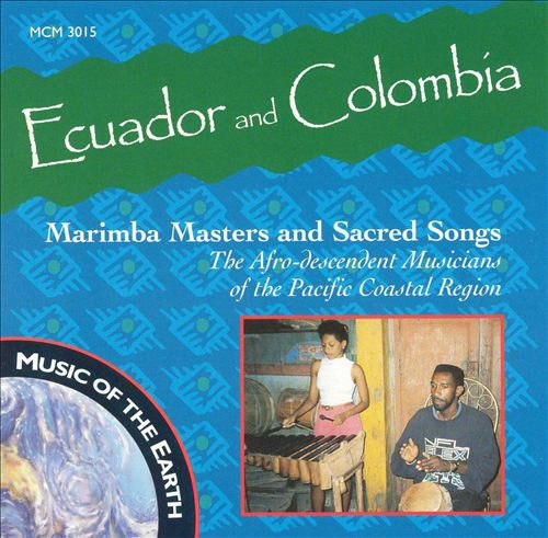 Ecuador & Colombia: Marimba Masters Sacred (Artist Marimba)