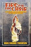 Fire for the Choir, Ellis D. Thompson, 0788017659