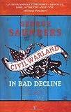 """""""Civilwarland In Bad Decline"""" av George Saunders"""