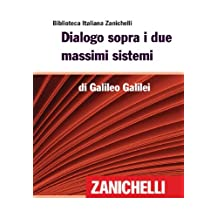 Dialogo sopra i due massimi sistemi (Biblioteca Italiana Zanichelli) (Italian Edition)
