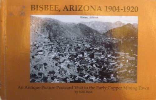 Bisbee Arizona 1904-1920 (An Antique Picture Postcard Visit to the Early Copper Mining Town)