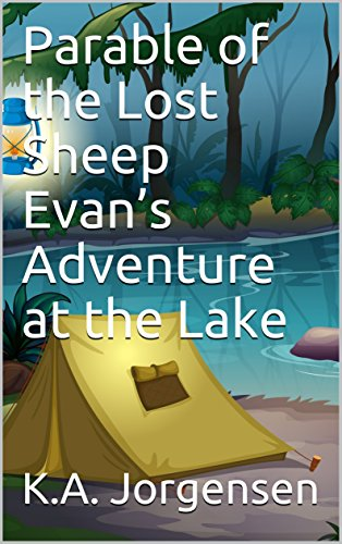 Parable of the Lost Sheep  Evan's  Adventure  at  the Lake (Evan's Great Adventures Book 1) -