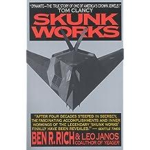Skunk Works: A Personal Memoir of My Years at Lockheed by Ben R. Rich (2015-07-14)