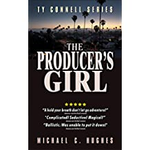 "Ty Connell - The Producer's Girl: ""A hold your breath don't let go adventure.""  "" Ty Connell's my new crush!"" (Women's Mystery Thriller Series Book 1)"