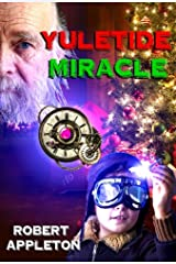 Yuletide Miracle (The Steam Clock Legacy Book 3) Kindle Edition
