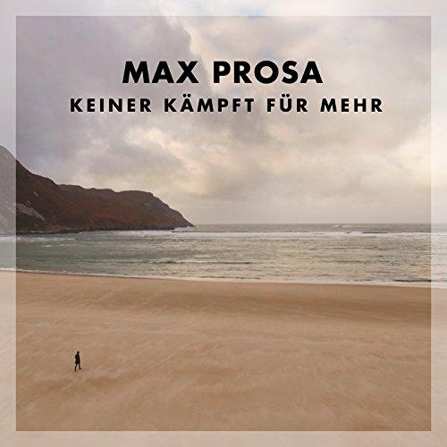 Max Prosa-Keiner Kaempft Fuer Mehr-DE-DELUXE EDITION-CD-FLAC-2017-NBFLAC Download