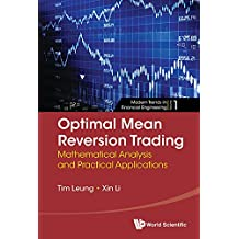Optimal Mean Reversion Trading:Mathematical Analysis and Practical Applications (Modern Trends in Financial Engineering)