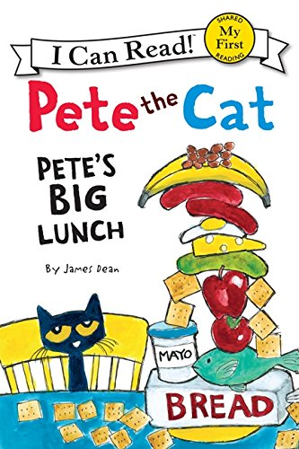 Pete the Cat: Pete's Big Lunch (My First I Can -