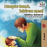 Goodnight, My Love!: Romanian language children's book (Romanian Bedtime Collection) (Romanian Edition)