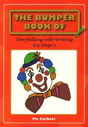 Download The Bumper Book of Story Telling into Writing at Key Stage 1 by Pie Corbett (2006-09-27) pdf epub
