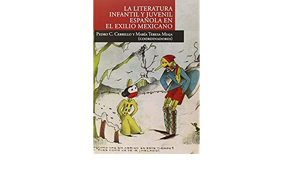 La literatura infantil y juvenil española en el exilio mexicano: Varios autores: 9788484278658: Amazon.com: Books