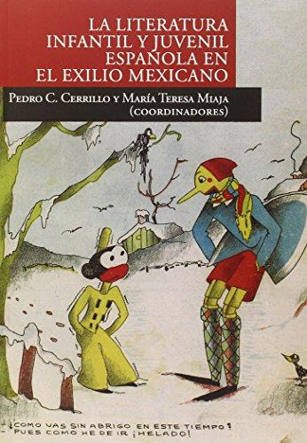 La literatura infantil y juvenil española en el exilio mexicano (COEDICIONES) por Cerrillo Torremocha, Pedro César,Miaja de la Peña, María Teresa