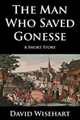 The Man Who Saved Gonesse Kindle Edition